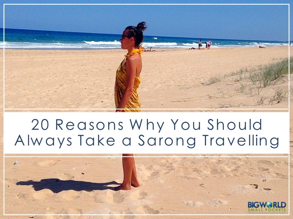 2edda46d24985 20 Reasons Why You Should Always Take a Sarong Travelling - Big World Small  Pockets