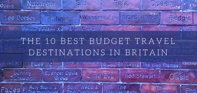 Budget Britain: Top 10 UK Destinations for Shoestring Travellers
