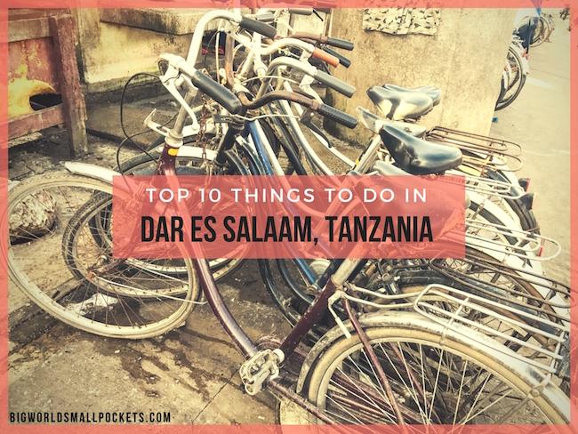 Top 10 Things to do in Dar Es Salaam, Tanzania