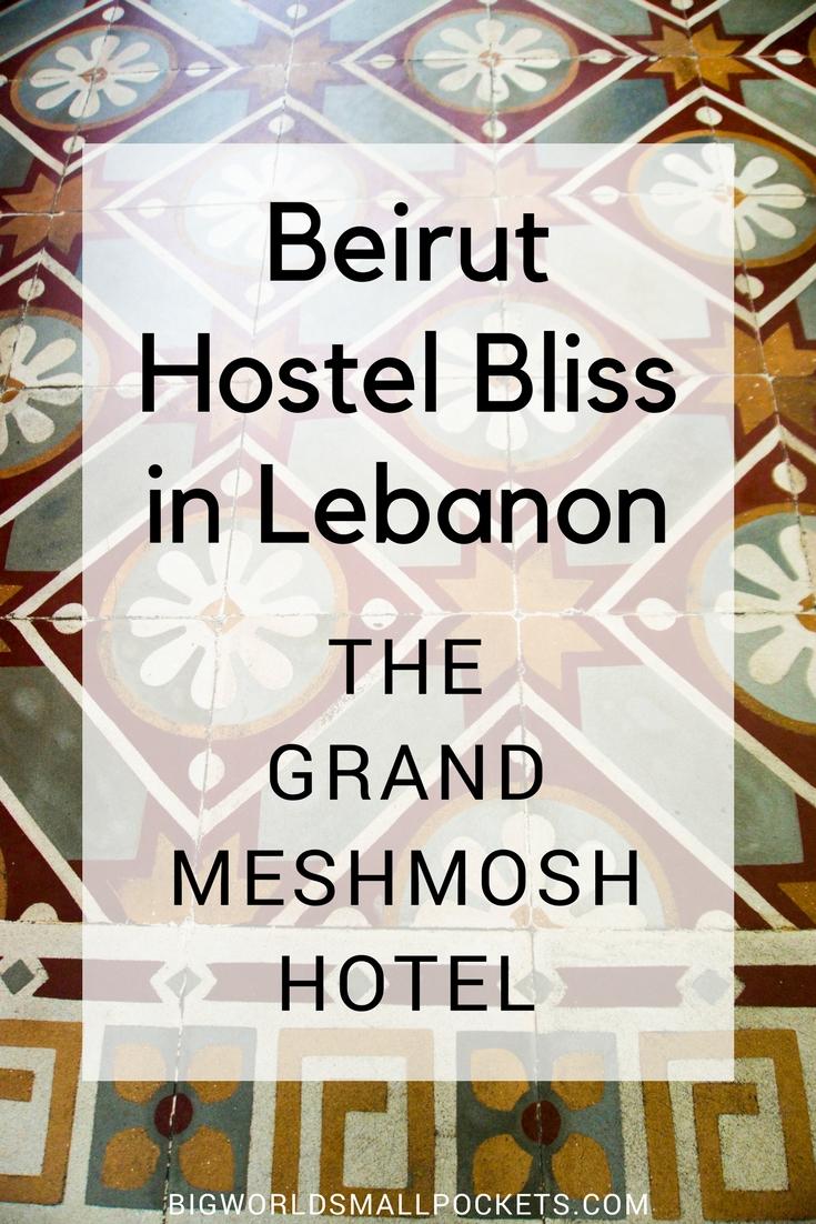 Beirut Hostel Bliss in Lebanon The Grand Meshmosh Hotel {Big World Small Pockets}