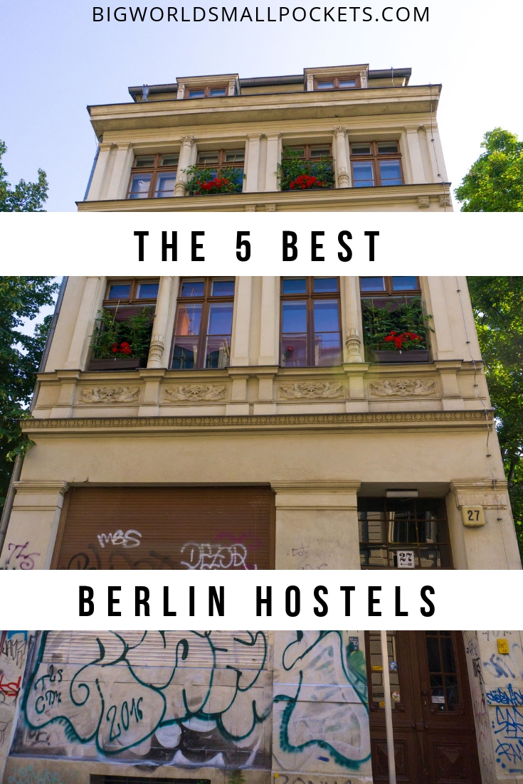 The 5 Best Hostels in Berlin {Big World Small Pockets}