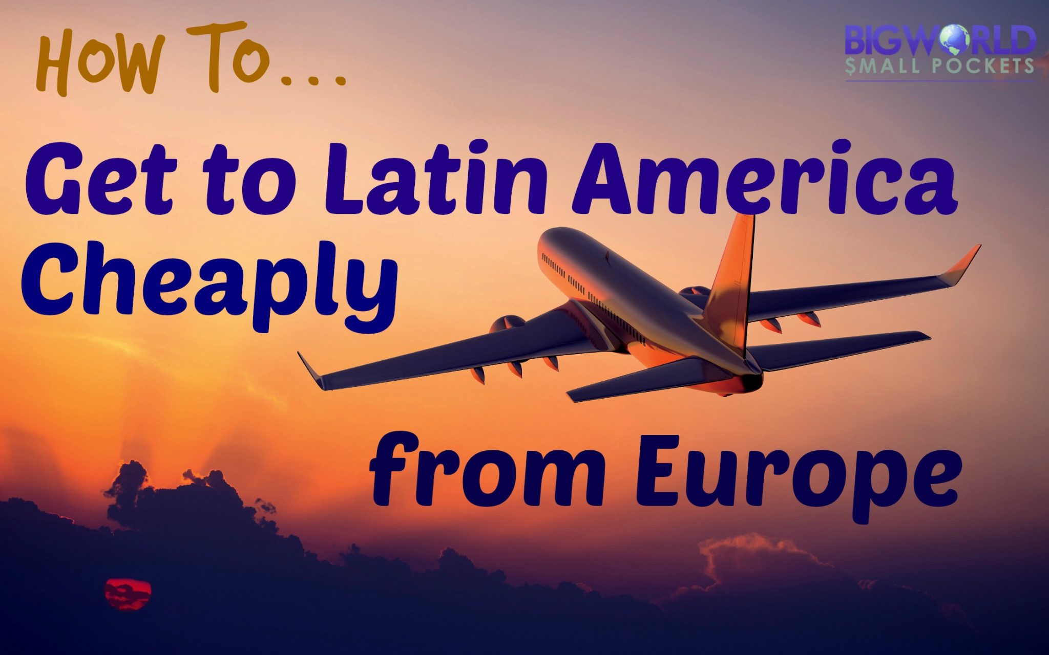 Get to Latin America Cheaply