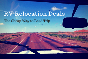 RV Relocation Deals: The Cheap Way to Road Trip