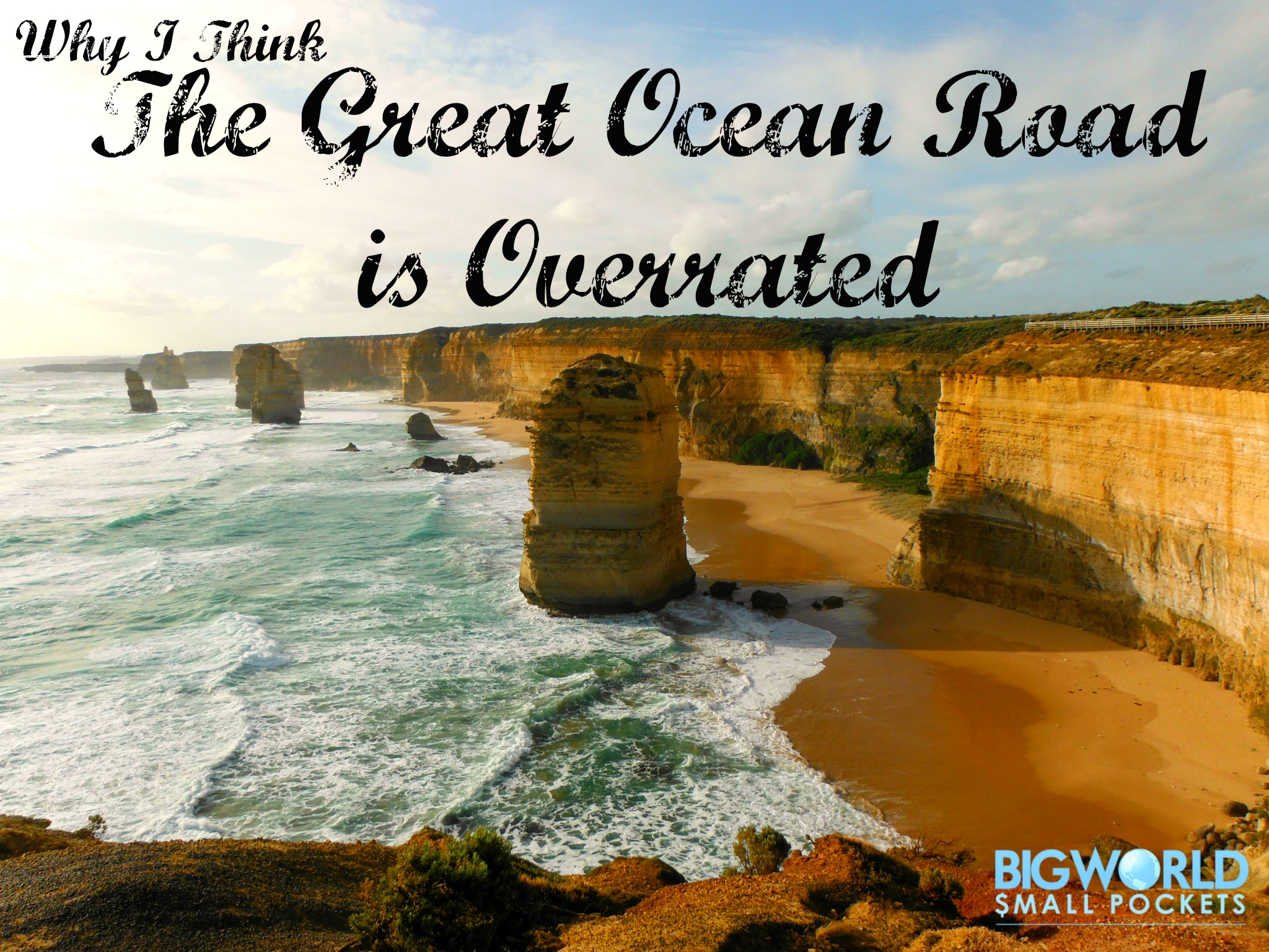 The Great Ocean Road is Overrated