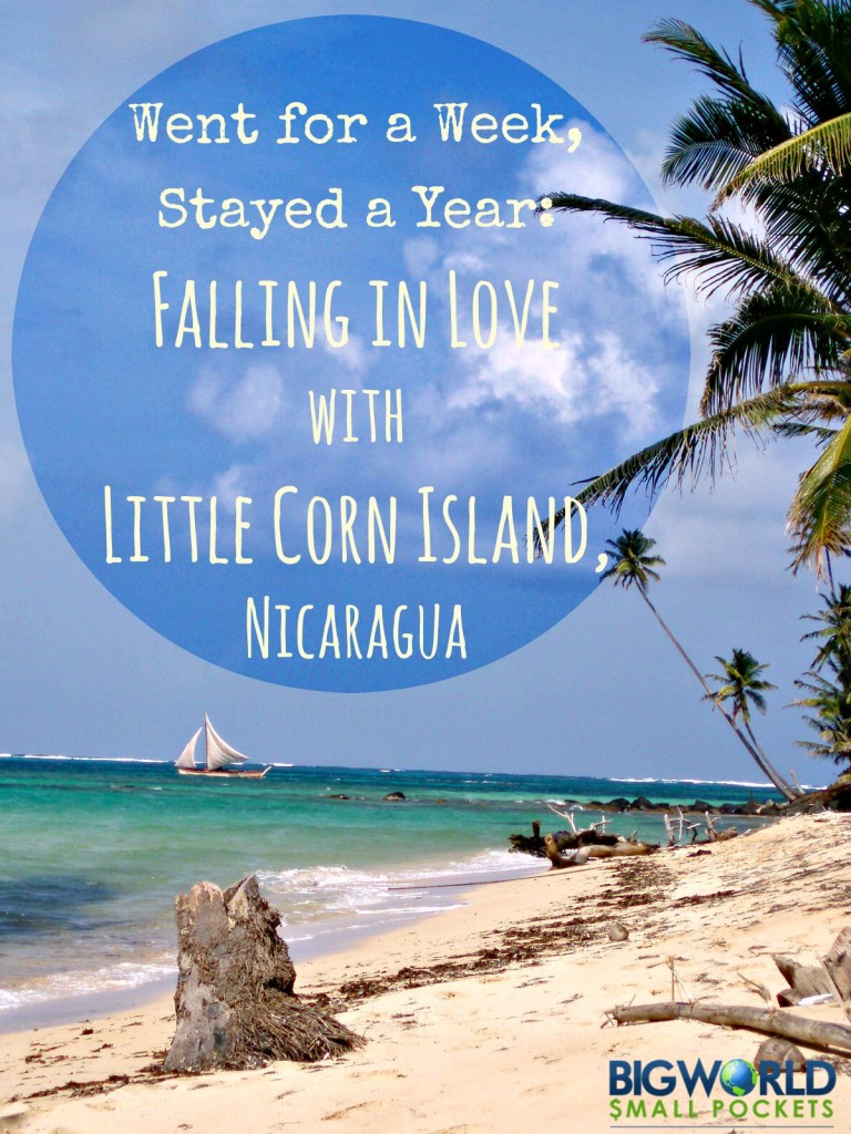Went for a Week, Stayed a Year: Falling in Love with Little Corn Island
