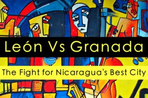 Granada Vs León: The Fight for Nicaragua's Best City