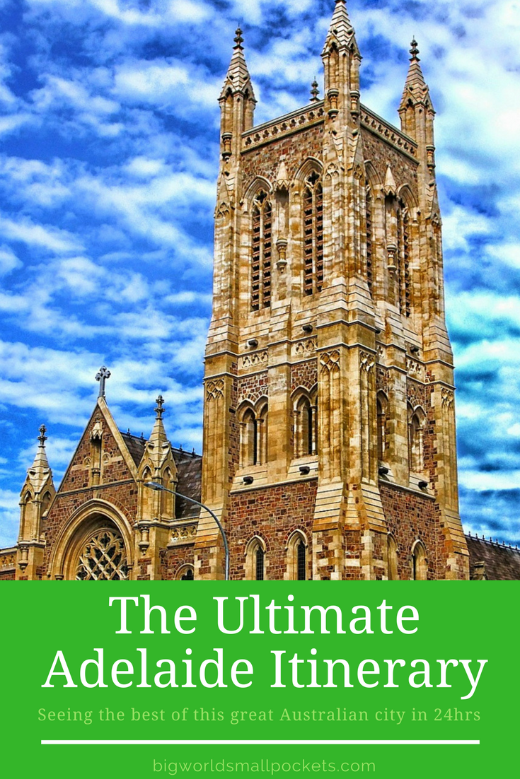 The Perfect Adelaide Itinerary. How to See One of Australia's Best Cities in 24 Hrs {Big World Small Pockets}
