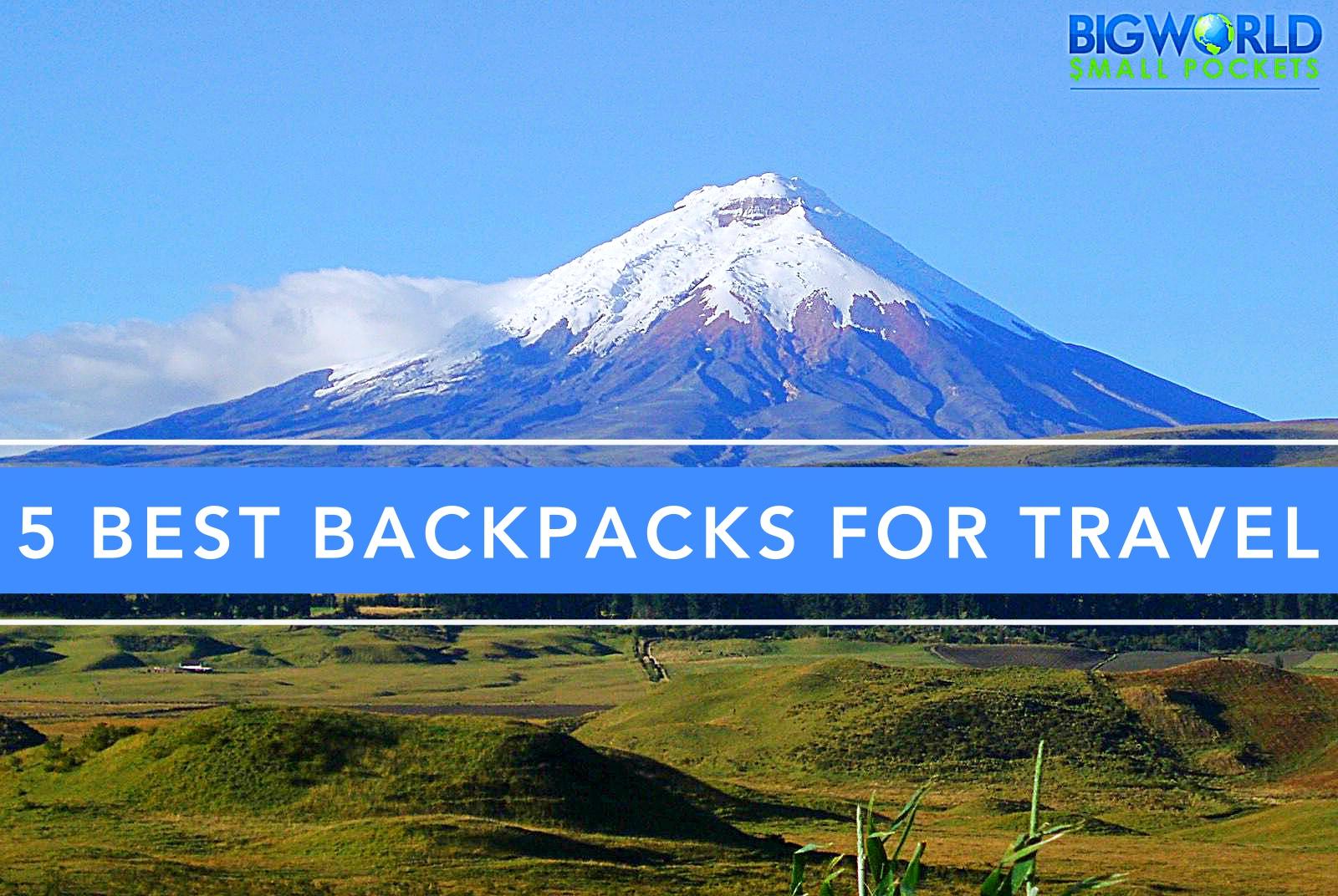 5 Best Backpacks for Travel