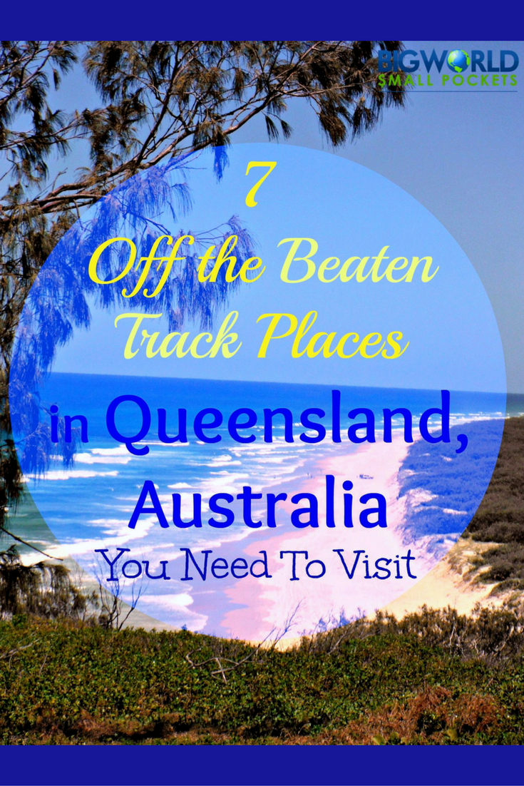 7 Off The Beaten Track Places In Queensland You Need to Visit
