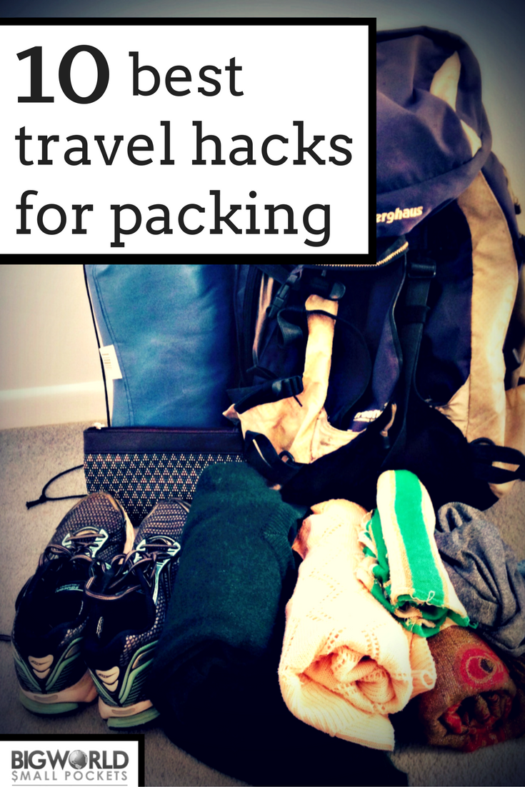 My 10 Best Travel Hacks for Packing. Find Out How You Could Pack Better By Reading More {Big World Small Pockets}