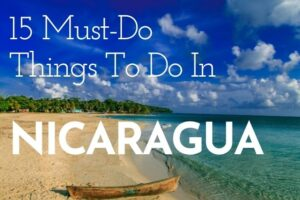 15 Can't Miss Things to Do in Nicaragua