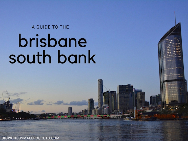 A Guide to Brisbane South Bank