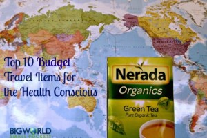 Top 10 Budget Travel Items for the Health Conscious
