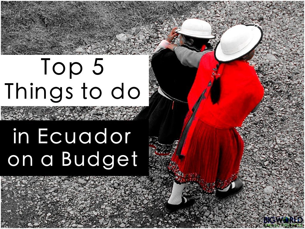 Top 5 Things to do in Ecuador on a Budget