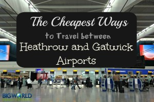 Cheapest Ways to Travel Between Heathrow & Gatwick