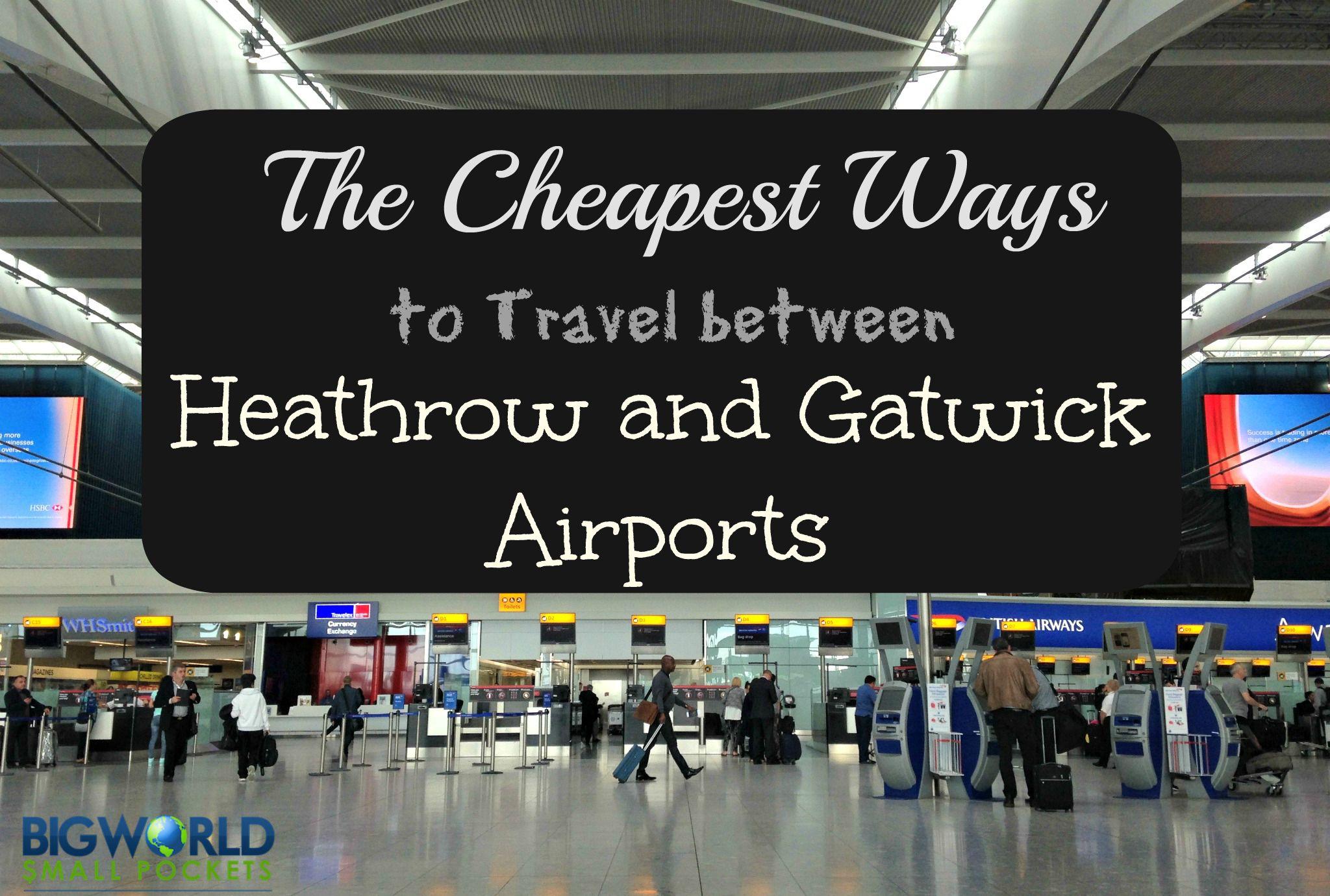 Heathrow and Gatwick