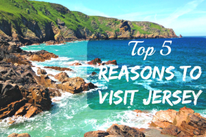 Top 5 Reasons to Visit Jersey, Channel IsIands (the most southerly place in Britain)