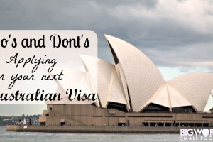 Do's and Dont's of Applying for your Next Australian Visa