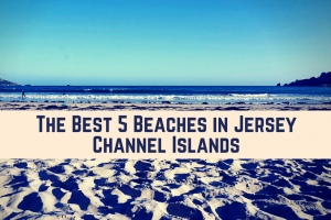 The Best 5 Beaches in Jersey, Channel Islands