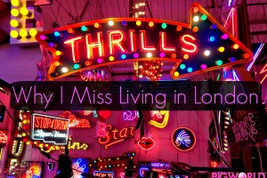 5 Reasons I Miss Living in London