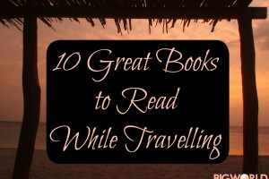 10 Great Books to Read While Travelling
