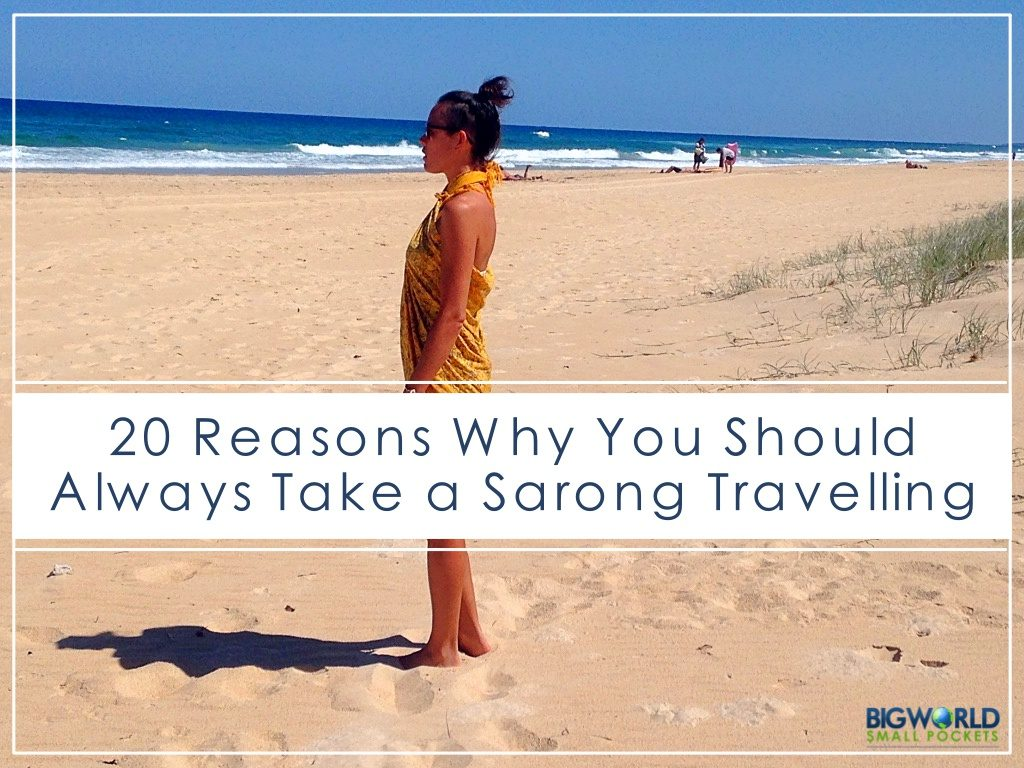 57826dafbb 20 Reasons Why You Should Always Take a Sarong Travelling - Big World Small  Pockets