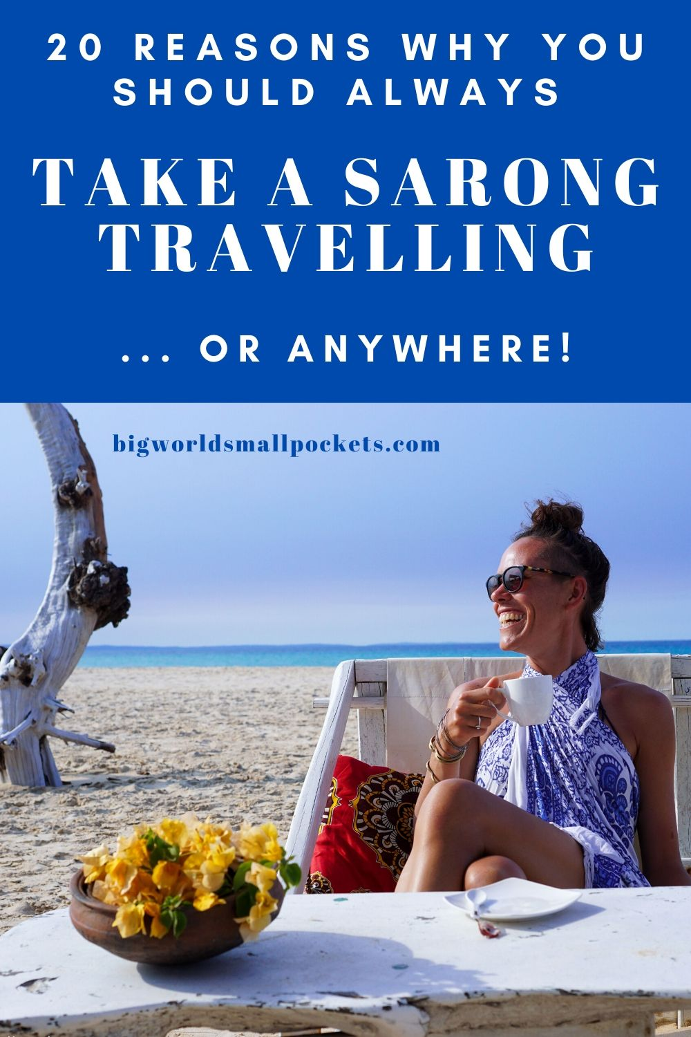 20 Reasons Why You Should Always Take a Sarong Travelling... or Anywhere!