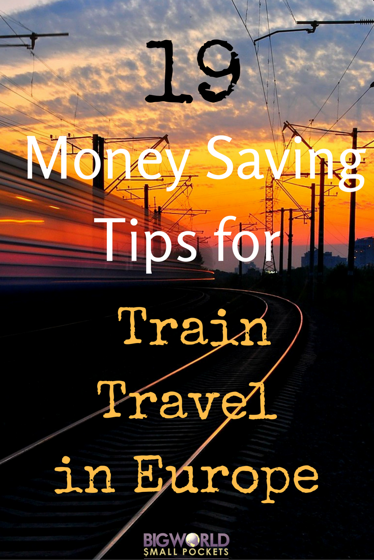 Money Saving Tips for European Train Travel {Big World Small Pockets}