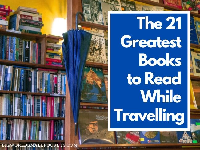 The 21 Greatest Books to Read While Travelling