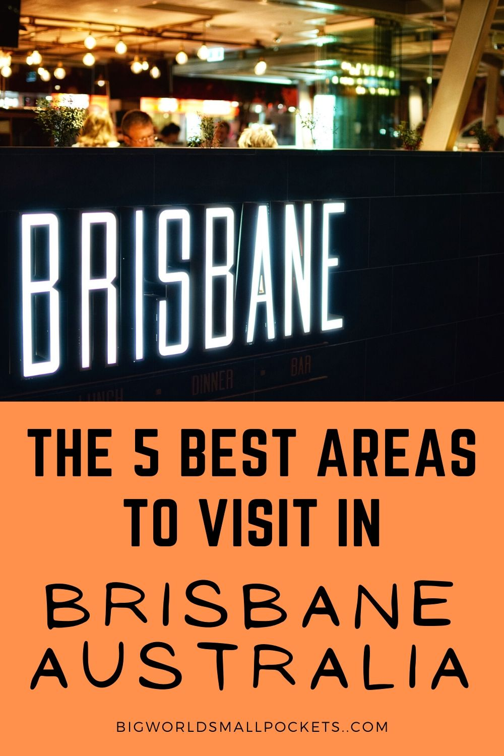 The 5 Best Areas to Visit in Queeslands Capital, Brisbane