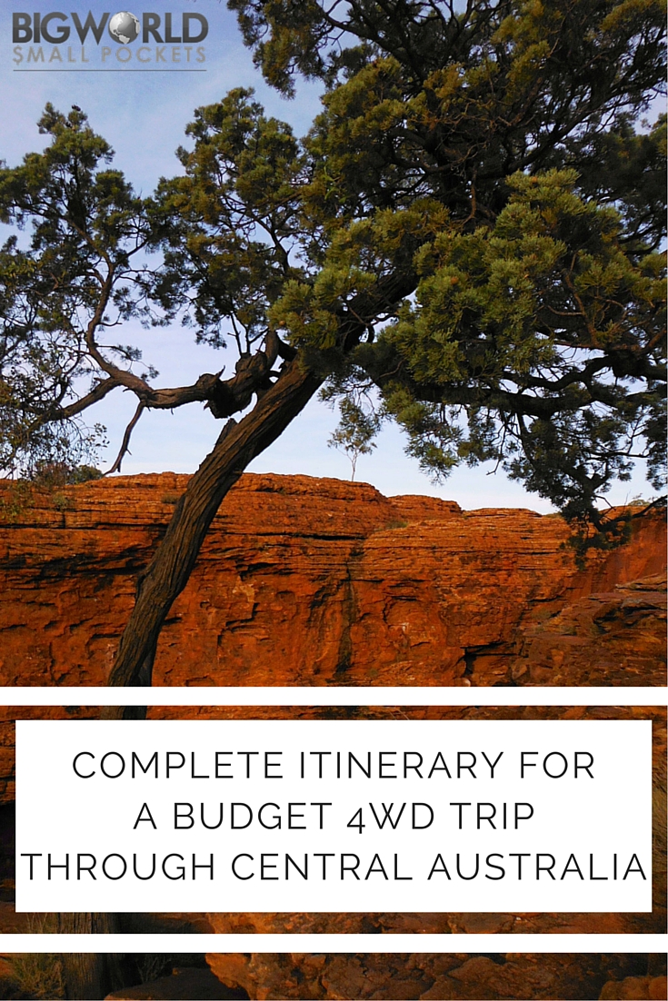 The Perfect Itinerary for a Budget 4WD Trip Up Through Central Australia {Big World Small Pockets}