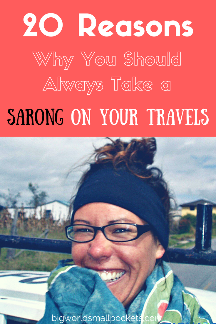 Why You Should Always Take a Sarong on Your Travels {Big World Small Pockets}