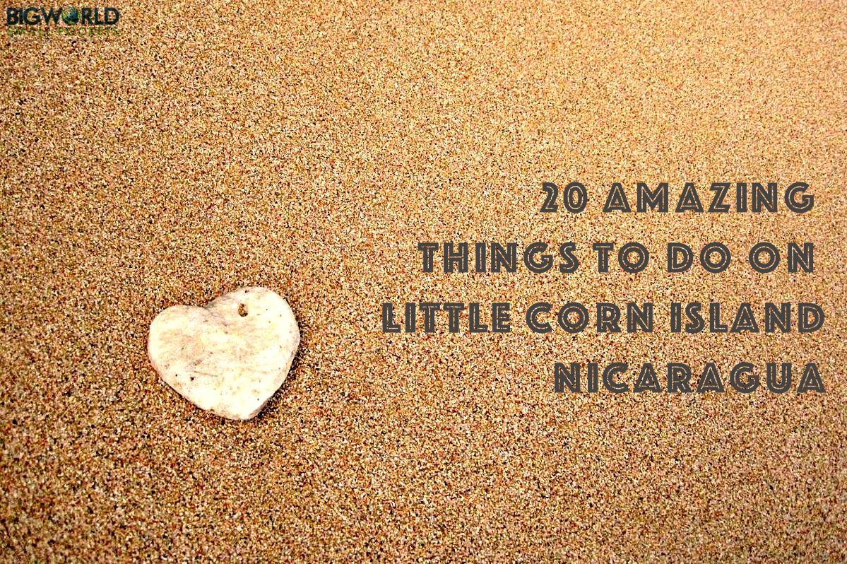 20 Amazing Things to Do on Little Corn Island, Nicaragua