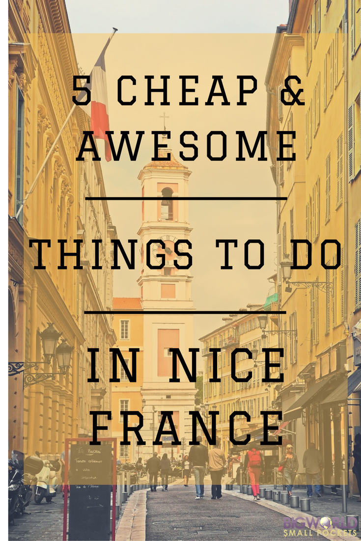 5 Cheap and Awesome Things To Do in Nice, France {Big World Small Pockets}