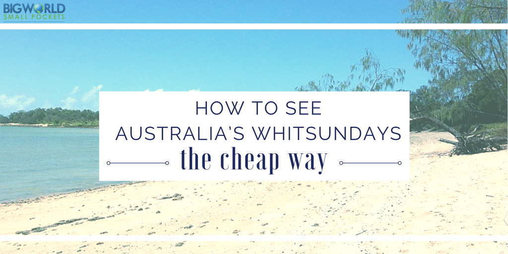 How to See Australia's Whitsundays the Cheap Way!