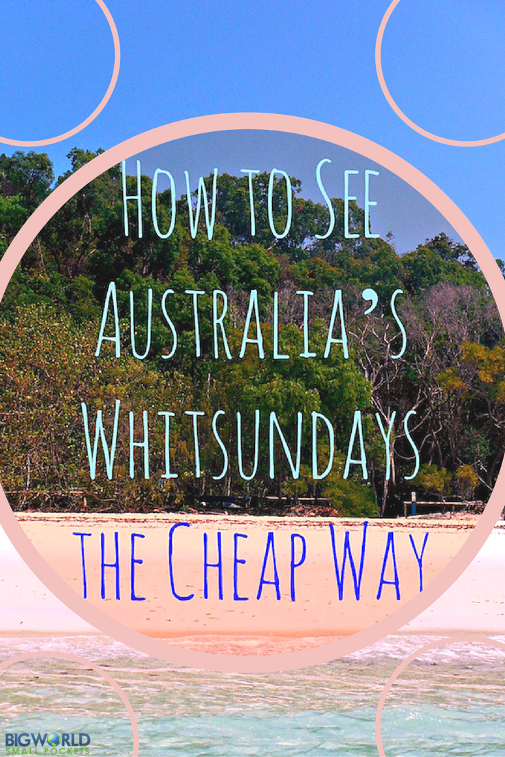 How to See Australia's Whitsundays the Cheap Way {Big World Small Pockets}