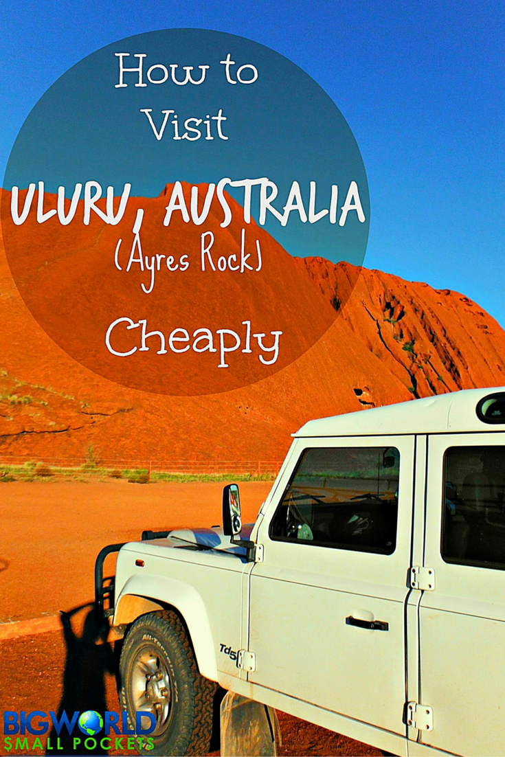 How to Visit Uluru in Central Australia on a Budget {Big World Small Pockets}