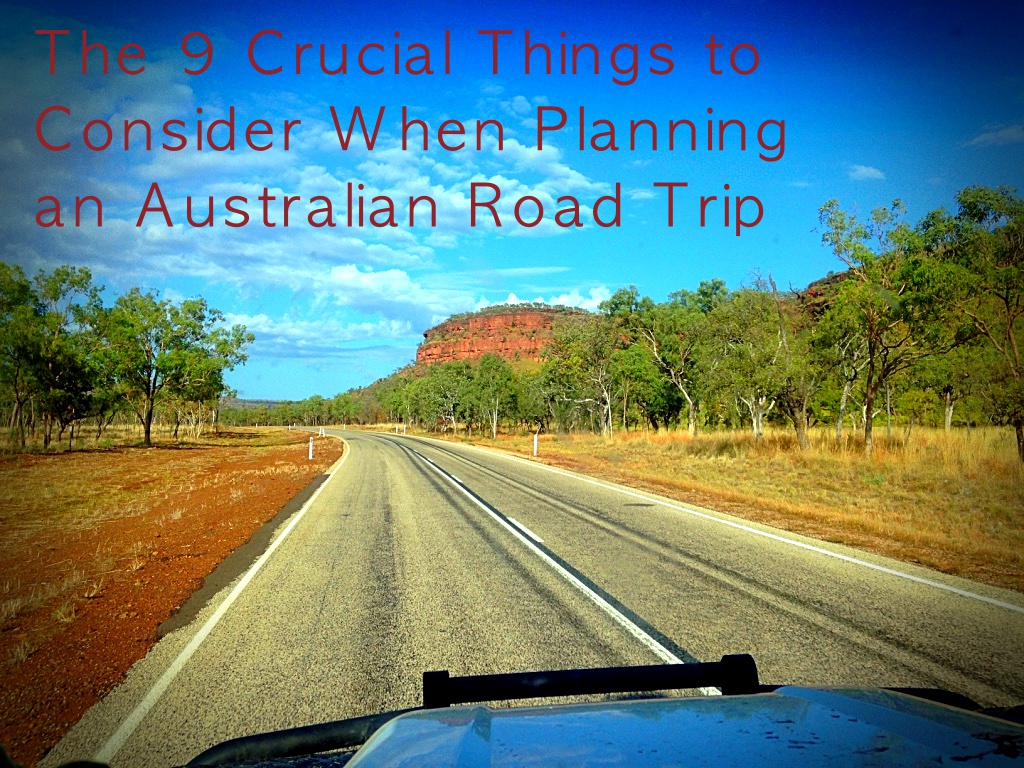 Planning A Road Trip >> 9 Crucial Things To Consider When Planning An Australian Road Trip