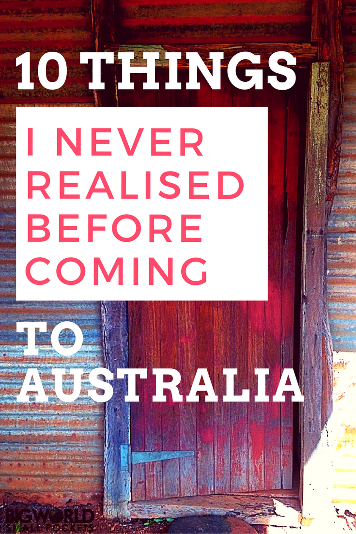The 10 Things I Never Realised Before Coming to Australia {Big World Small Pockets}