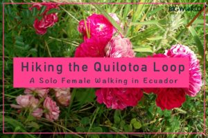 Hiking the Loop: A Solo Female Walking Quilotoa in Ecuador