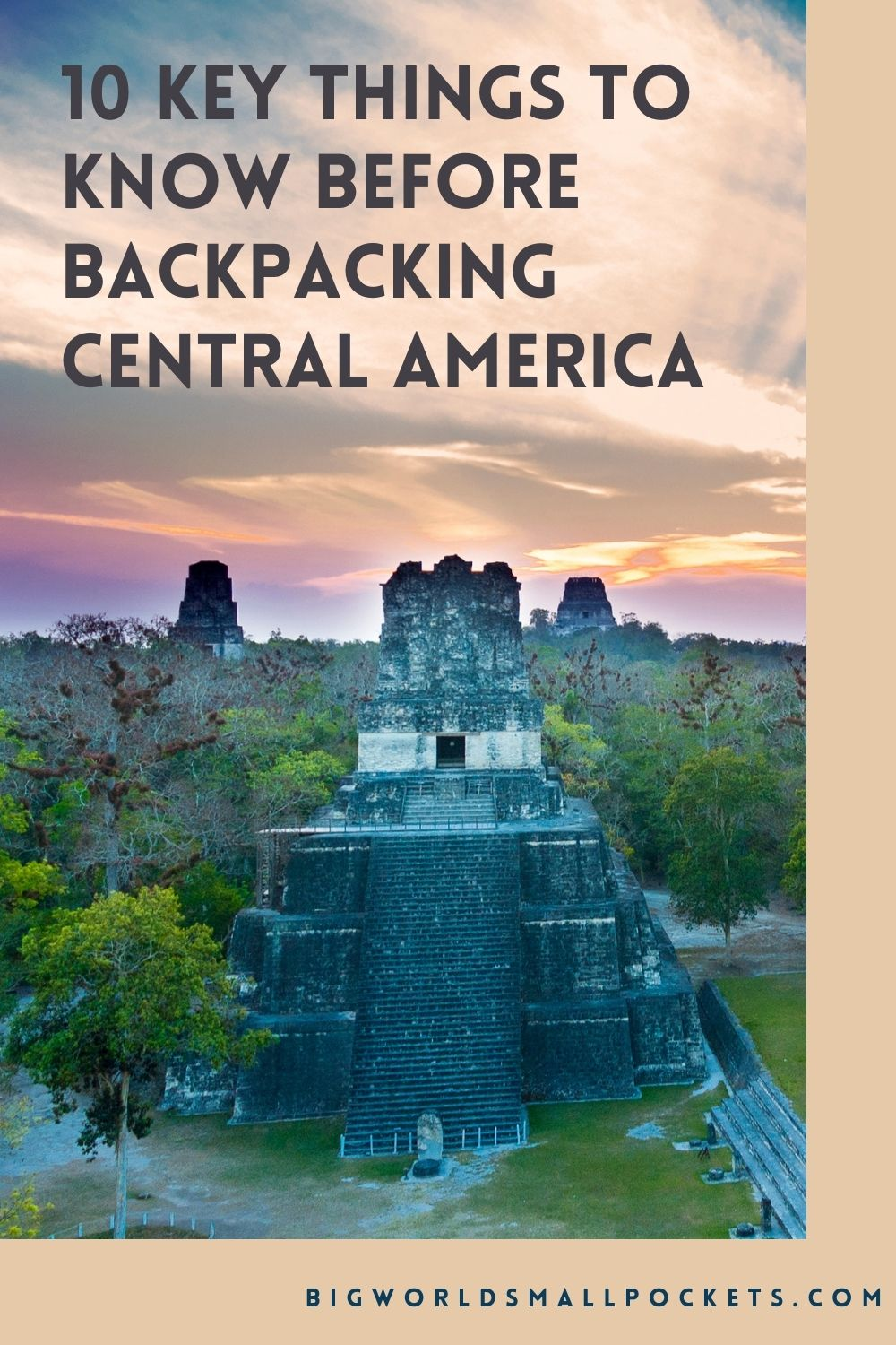 10 Crucial Things to Know Before You Travel To Central America