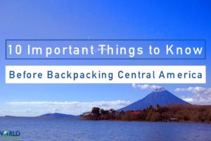 10 Important Things to Know Before Backpacking Central America