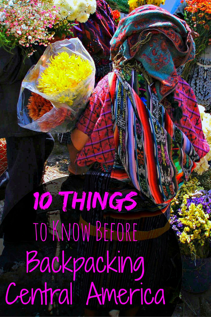 10 Important Things to Know Before Backpacking Central America {Big World Small Pockets}