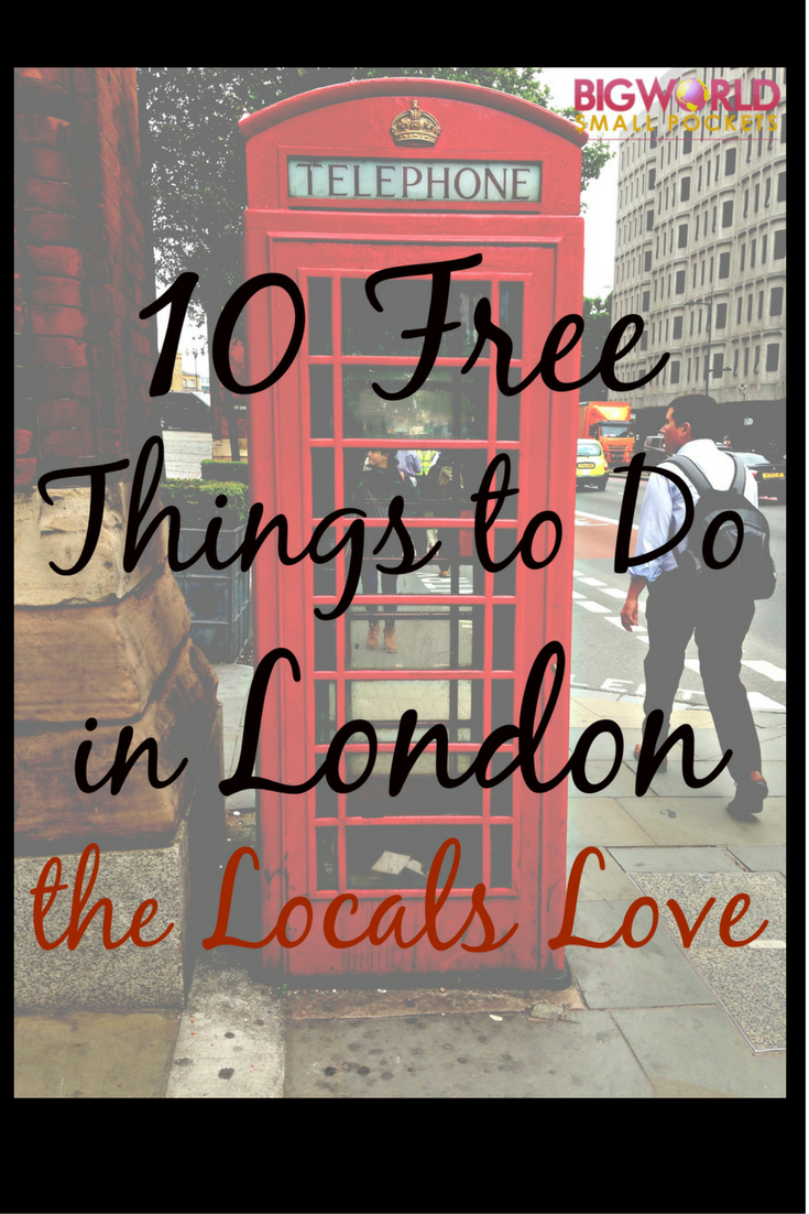 10 local favourites when it comes to FREE things to do in London {Big World Small Pockets}