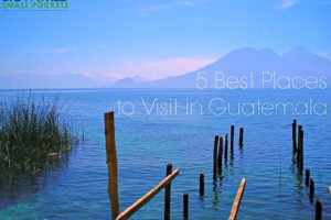 5 BEST Places in Guatemala (inc. Antigua & Tikal)