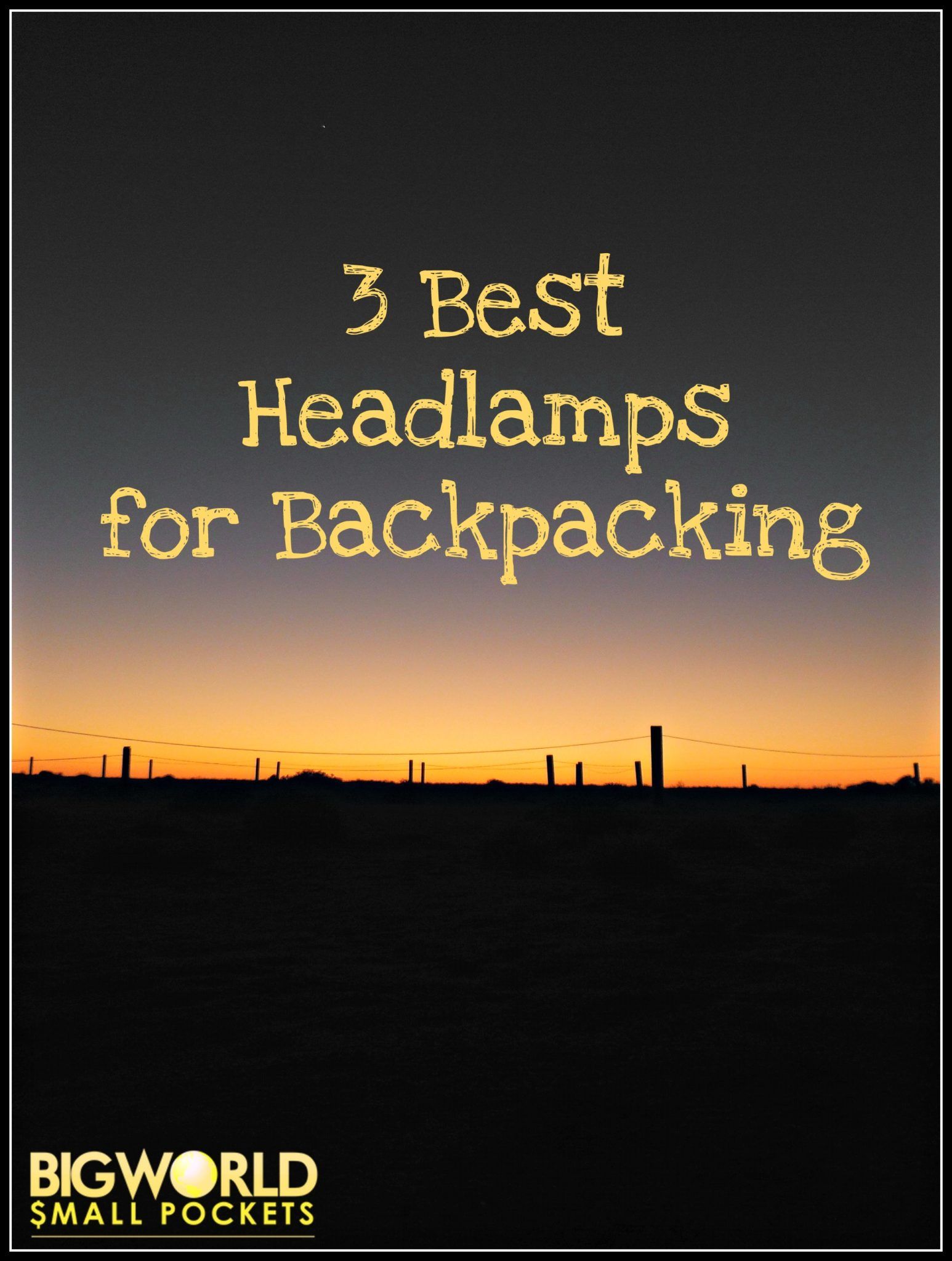 Check out my list of the 3 Best Headlamps for Backpacking and make sure you never leave home in the dark again! {Big World Small Pockets}