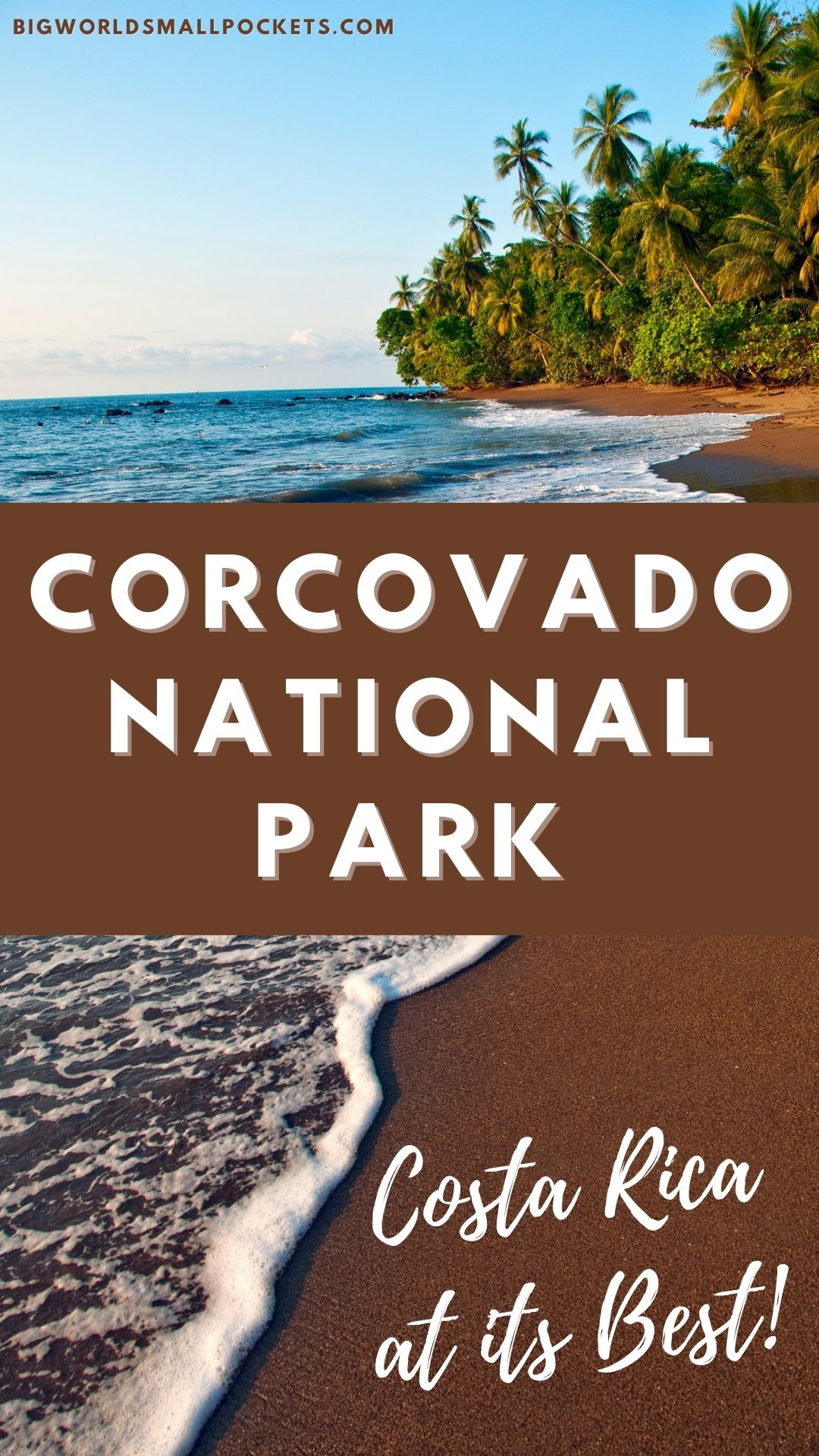 Corcovado National Park Costa Rica at Its Best!
