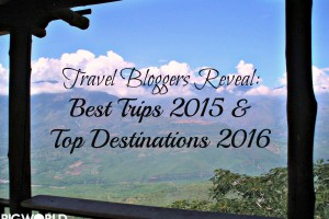 Travel Bloggers Reveal: Best Trips 2015 & Top Destinations 2016