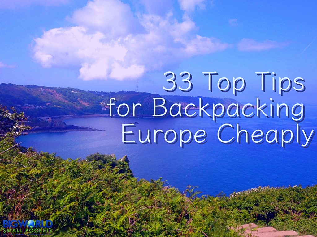 33 Tips for Backpacking Europe Cheaply