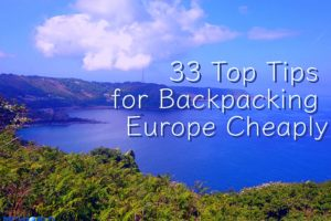 33 Top Tips for Backpacking Europe Cheaply